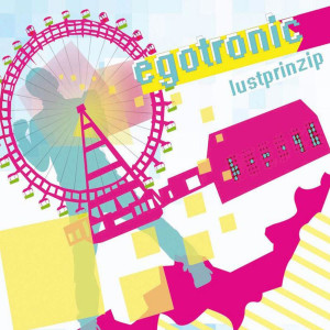 Egotronic - Lustprinzip CD Album