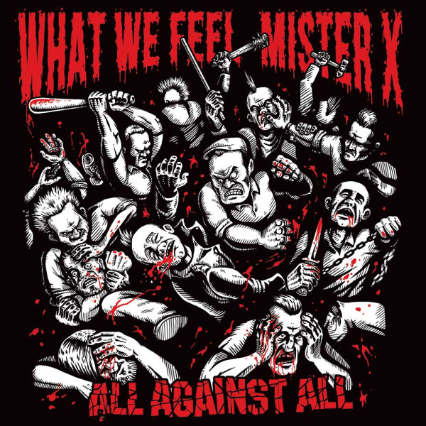 What We Feel / Mister X - All Against All Split CD Album